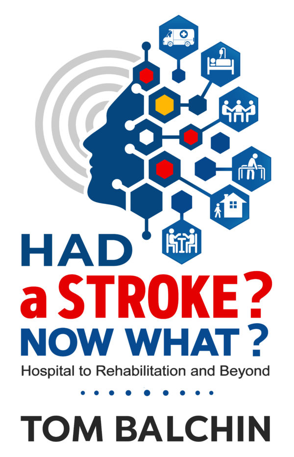 Had a Stroke What Now Tom Balchin 1513661124.jpg 600x932 - Had a Stroke? Now What? Book - Stroke Exercise Training
